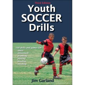 Fitness Mania - Youth Soccer Drills 3rd Edition By Jim Garland