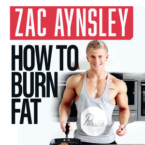 Health & Fitness - Zac Aynsley - How To Burn Fat - The Complete Diet & Cutting Guide - Misfits Management UK Limited