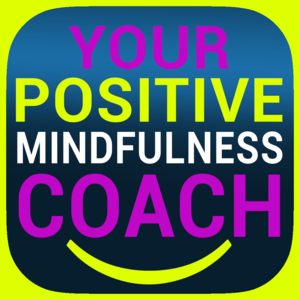 Health & Fitness - Your Positive Mindfulness Coach - Think better