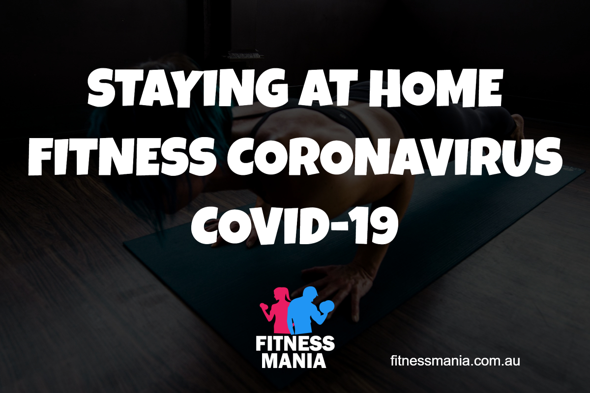 Fitness Mania - STAYING AT HOME FITNESS CORONAVIRUS COVID-19