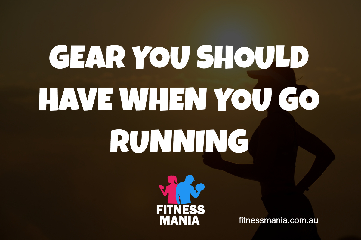 Fitness Mania - GEAR YOU SHOULD HAVE WHEN YOU GO RUNNING