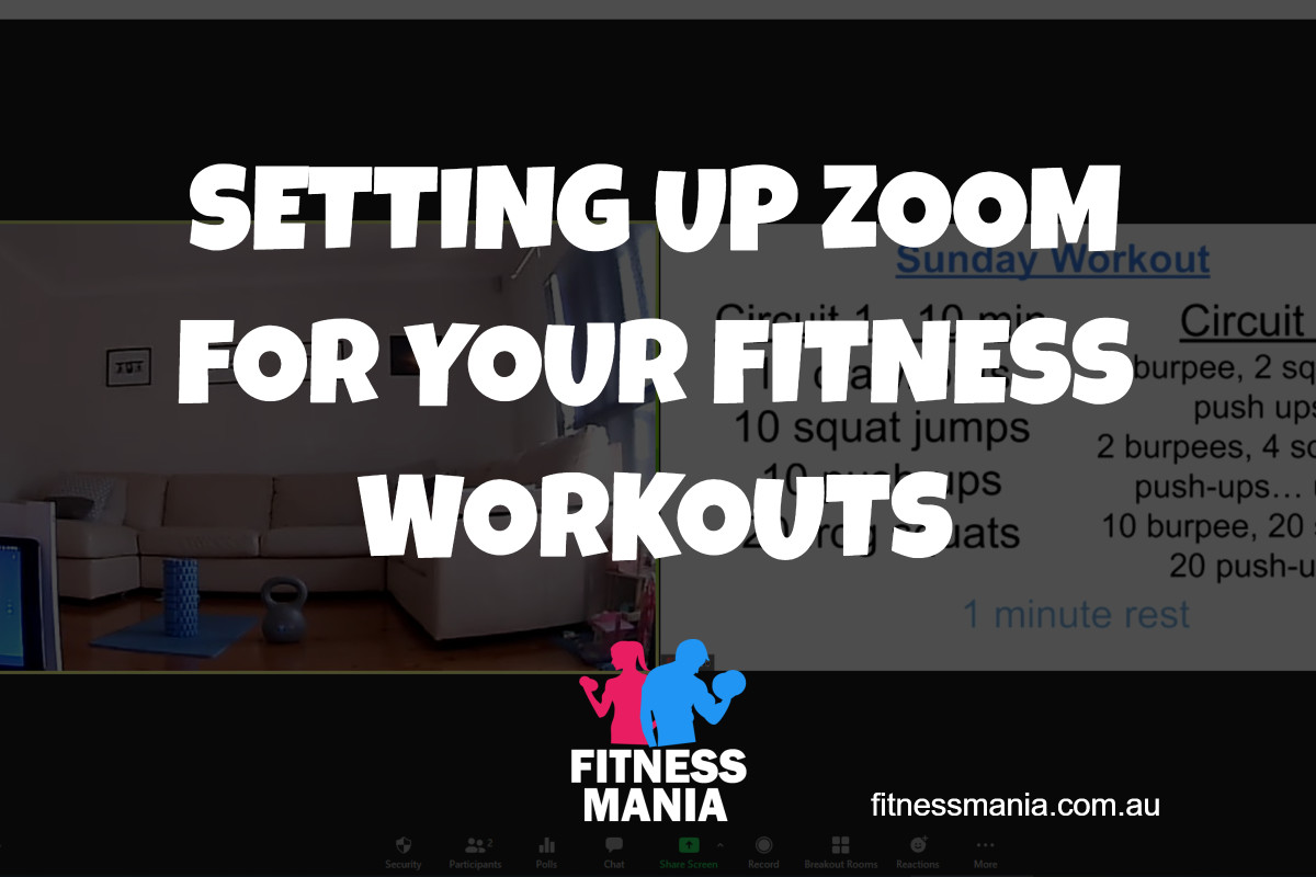 Fitness Mania SETTING UP ZOOM FOR YOUR FITNESS WORKOUTS