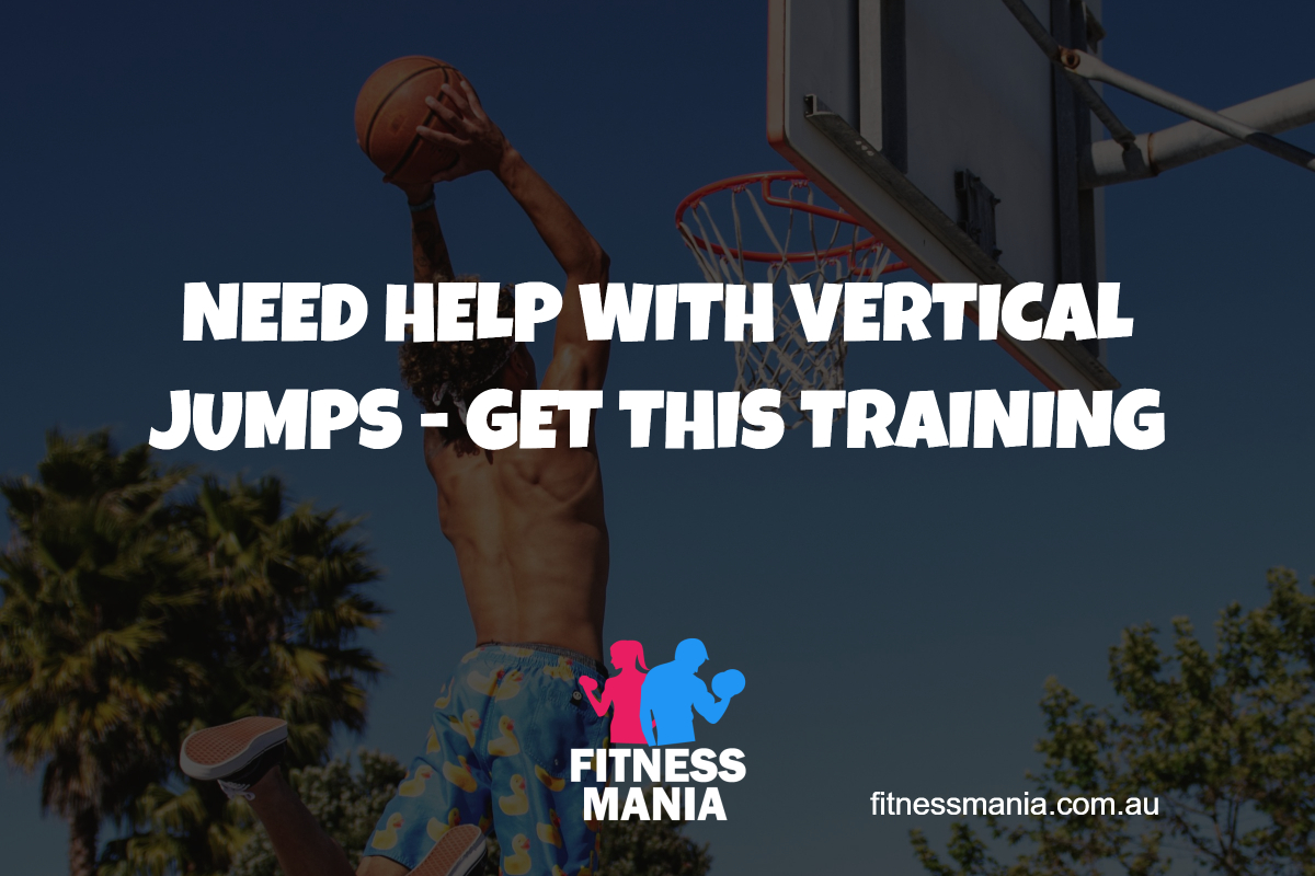NEED HELP WITH VERTICAL JUMPS - GET THIS TRAINING